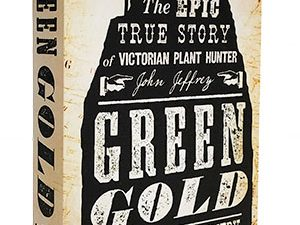 Green Gold: The Epic True Story of Victorian Plant Hunter John Jeffrey by Gabriel Hemery